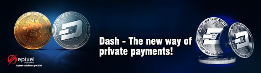 Dash - The new way of private payments