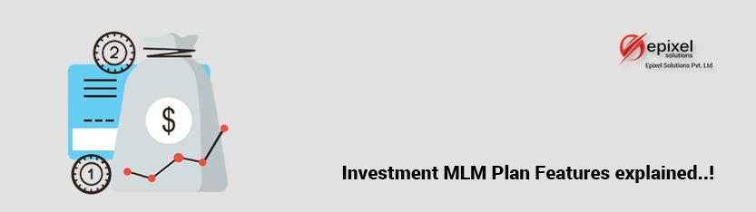 MLM Business explained with Features of Investment MLM Plan