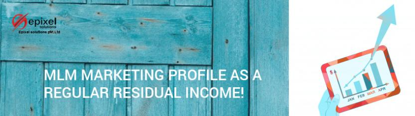MLM marketing profile as a regular residual income