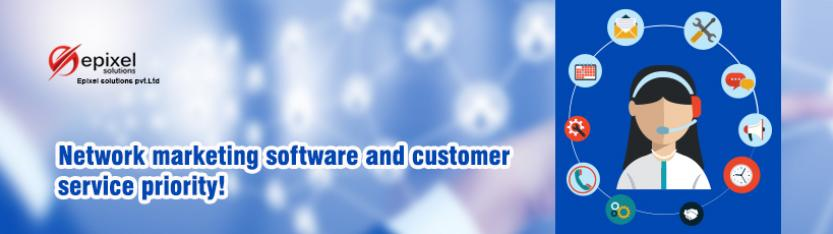 Network marketing software and customer service priority